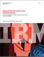 Reputational risk and IT in the banking industry