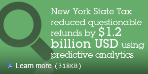 New York State Tax reduced questionable refunds by $1.2 billion USD using predictive analytics. Learn more.