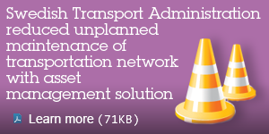 Swedish Transport Administration reduced unplanned maintenance of transportation network with asset management solution. Learn more.