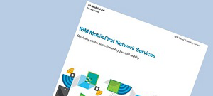 IBM MobileFirst Network services