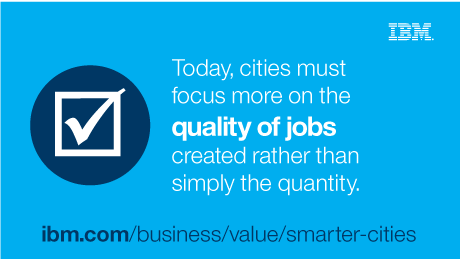 Today, cities must focus more on the quality of jobs created rather than simply the quantity.