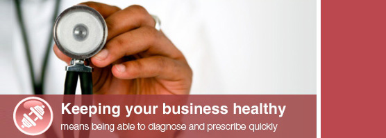 Keeping your business healthy means being able to diagnose and prescribe quickly