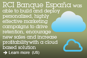 RCI Banque España was able to build and deploy personalized, highly effective marketing campaigns to drive retention, encourage new sales and increase profitability with a cloud based solution. Learn more (US).