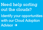 Need help sorting out the clouds. Identify your opportunities with our Cloud Adoption Advisor