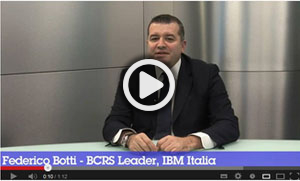 Intervista a Federico Botti, Business Continuity & Resiliency Services Leader, IBM Italia.