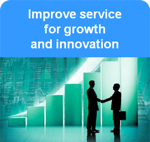 Improve service for growth and innovation