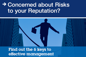 Concerned about Risks to your Reputation ? Find out the 6 keys to effective management.