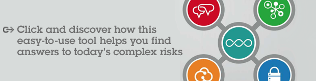 Click and discover how this easy-to-use tool helps you find answers to today's complex risks