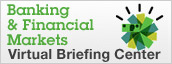 Banking & Financial Markets Virtual Briefing Center