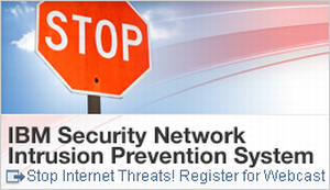 IBM Security Network Intrusion Prevention System. Stop Internet Threats! Register for Webcast.