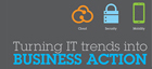 Cloud Security Mobility Turning IT trends into BUSINESS ACTION