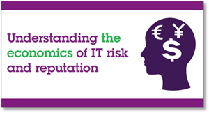 Understanding the economics of IT risk and reputation