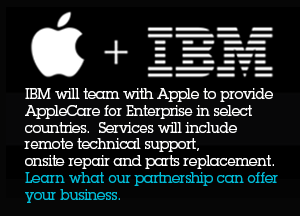 IBM will team with Apple to provide AppleCare for Enterprise which includes remote technical support, onsite repair and parts replacement. Learn what our partnership can offer your business.