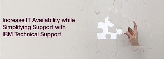 Increase IT Availability while Simplifying Support with IBM Technical Support