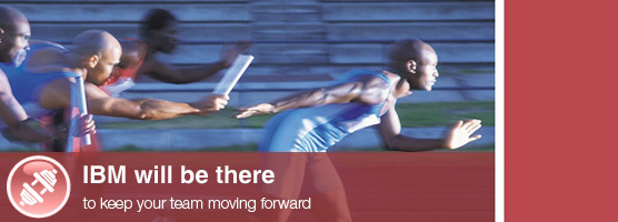 IBM will be there to keep your team moving forward