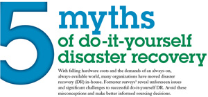 5 myths of do-it-yourself disaster recovery