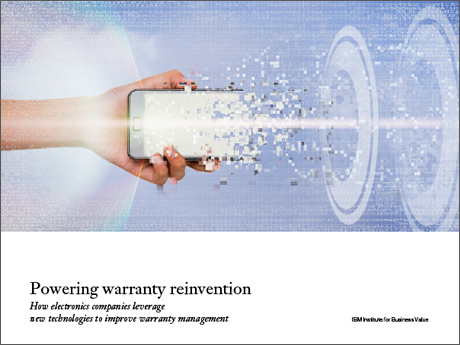 Powering warranty reinvention: How electronics companies leverage new technologies to improve warranty management