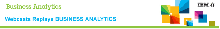 Business Analytics. Webcast Replays BUSINESS ANALYTICS