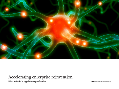 Accelerating enterprise reinvention: How to build a cognitive organization