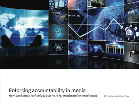 Enforcing accountability in media: How blockchain technology can work for media and entertainment