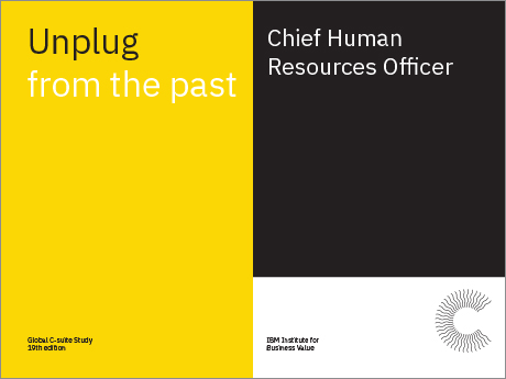 Unplug from the past: The Chief Human Resources Officer perspective