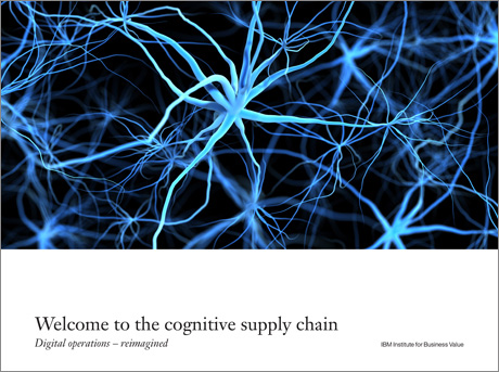 Welcome to the cognitive supply chain: Digital operations – reimagined
