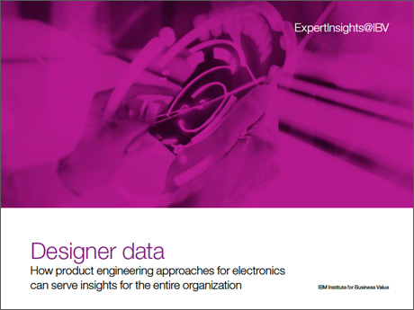 ExpertInsights@IBV Designer data How product engineering approaches for electronics can serve insights for the entire organization