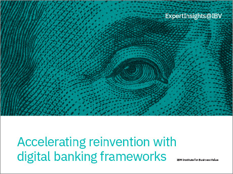Accelerating reinvention with digital banking frameworks