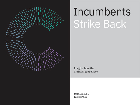 Incumbents Strike Back: Insights from the Global C-suite Study