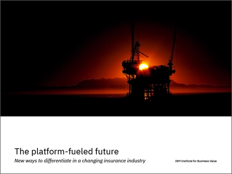ibm.com - The platform-fueled future: New ways to differentiate in a changing insurance industry