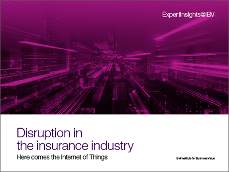 Disruption in the insurance industry: Here comes the Internet of Things