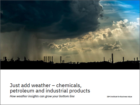 Just add weather – chemicals, petroleum and industrial products: How weather insights can grow your bottom line
