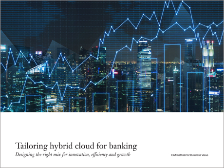 Tailoring hybrid cloud for banking: Designing the right mix for innovation, efficiency and growth
