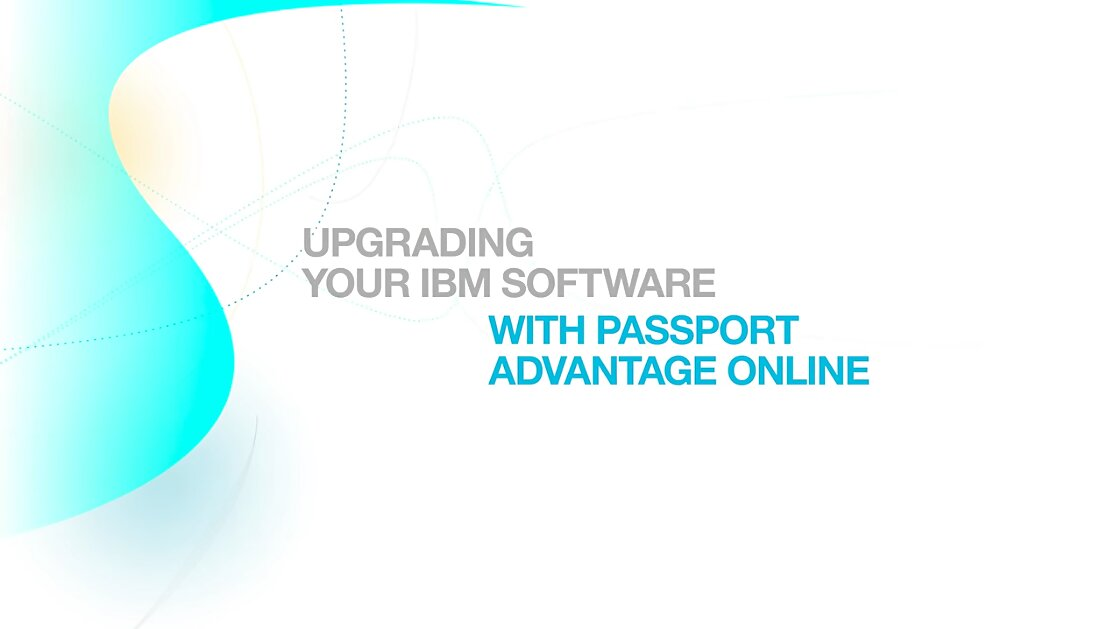 Upgrade your IBM Software with IBM Software Subscription and Support